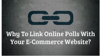 Why To Link Online Polls With Your E-Commerce Website.pdf