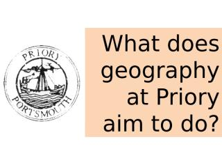 Priory Geography Aims XP.ppt