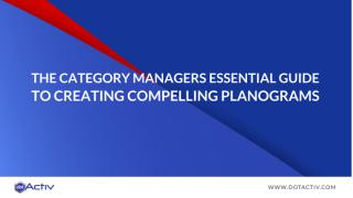 THE CATEGORY MANAGERS ESSENTIAL GUIDE TO CREATING COMPELLING PLANOGRAMS.pdf