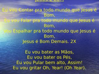 JESUS É BOM.ppt