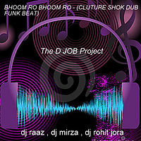 Bhoom Ro Bhoom Ro_Super Bass (Cluture Shok Dub Funk Beat) The D JOB Project.mp3