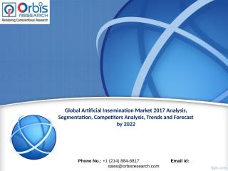 Global Artificial Insemination Market Outlook and Forecast 2022.ppt