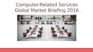 Computer-Related Services Global Market Briefing 2016 - Segmentation.pptx