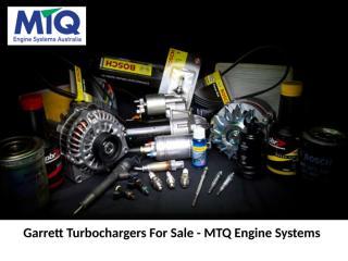 Garrett Turbochargers For Sale - MTQ Engine Systems.pptx